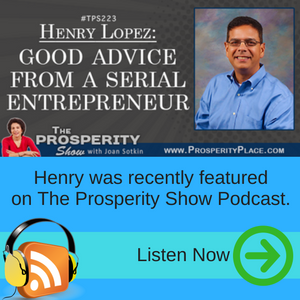 Henry Lopez featured on Prosperity Place podcast.