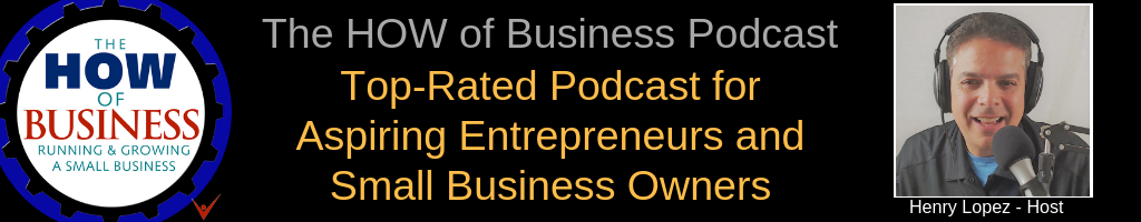 The How of Business Podcast - Top Rated show for aspiring entrepreneurs and small business owners.