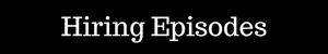 Hiring Episodes